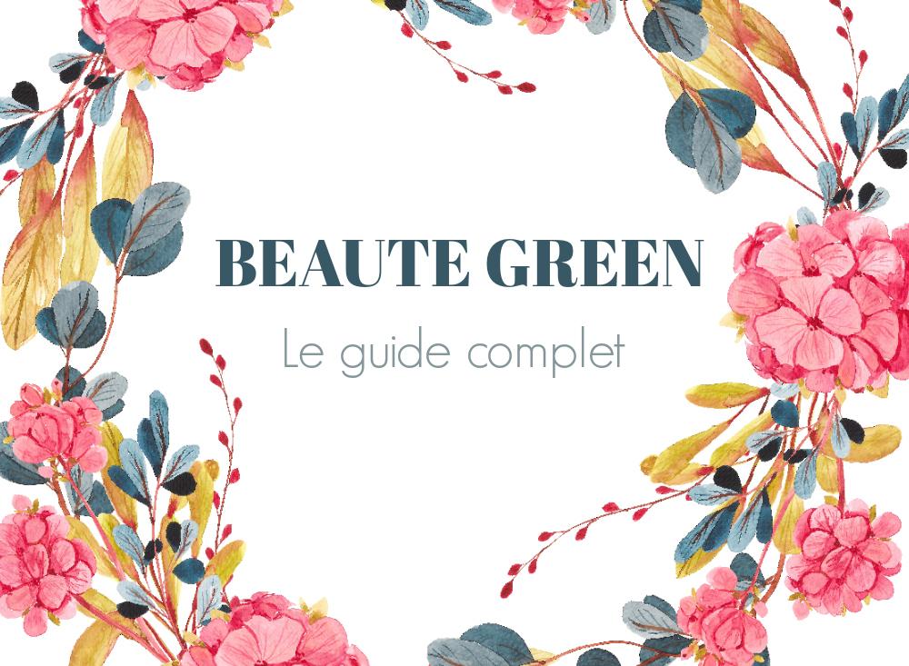 Tout ce qu'il faut savoir sur la beauté green !